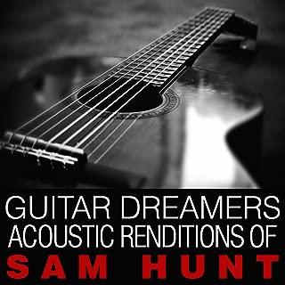 Guitar Dreamers Acoustic Renditions of Sam Hunt