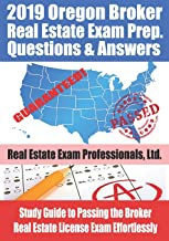 2019 Oregon Real Estate Exam Prep Questions and Answers: Study Guide to Passing the Broker Real Estate License Exam Effortlessly