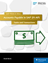 Accounts Payable in SAP (FI-AP): Tasks and Transactions (SAP PRESS E-Bites Book 40)