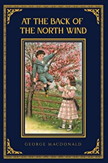 AT THE BACK OF THE NORTH WIND: BY GEORGE MACDONALD CLASSIC EDITION