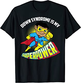 Down Syndrome Is My Superpower Shirt | Cute Trisomy 21 Gift