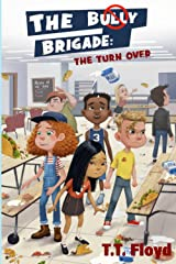 The Bully Brigade: The Turn Over Paperback