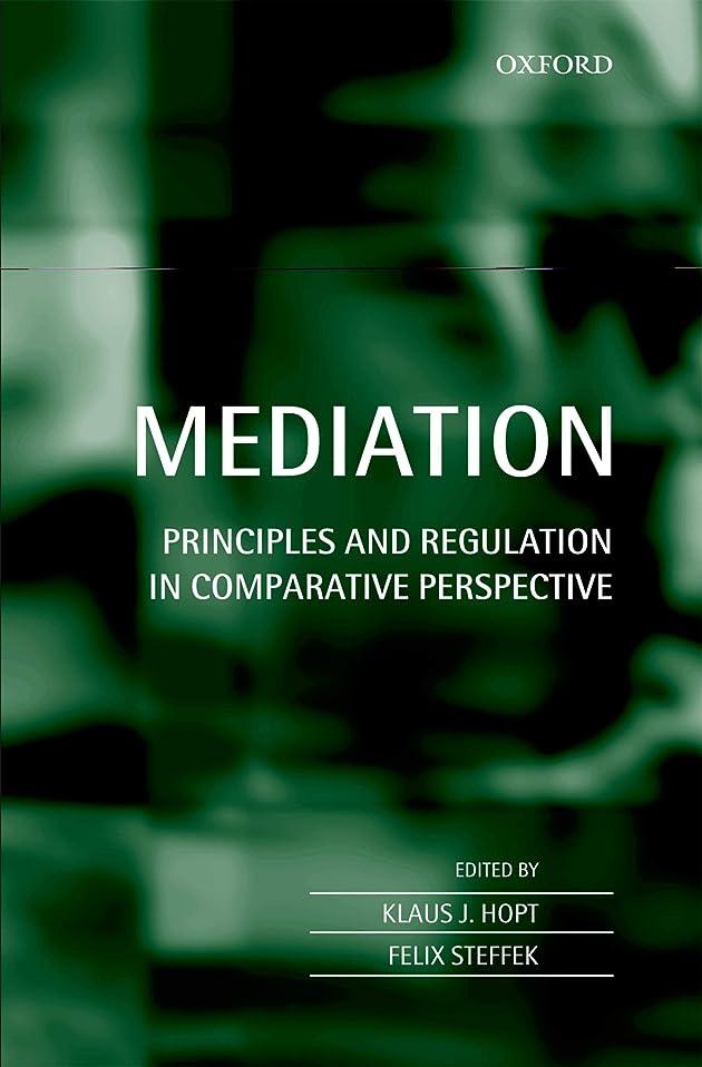 ジョガー疎外するドキュメンタリーMediation: Principles and Regulation in Comparative Perspective (English Edition)