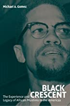 Black Crescent: The Experience and Legacy of African Muslims in the Americas