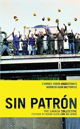 Sin Patrón: Stories from Argentinas Worker-Run Factories