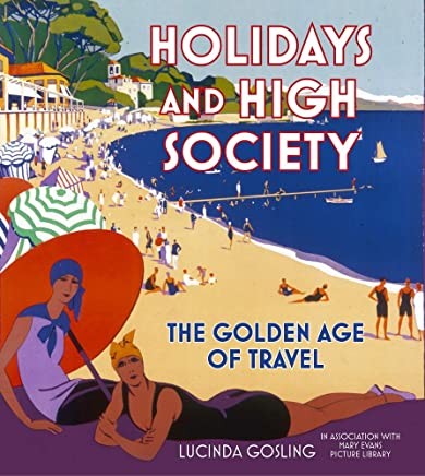 Holidays and High Society: The Golden Age of Travel