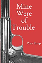 Mine Were of Trouble: A Nationalist Account of the Spanish Civil War (Peter Kemp War Trilogy)