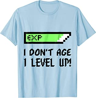 I Don't Age I Level Up! Gamer Birthday Unisex T-Shirt