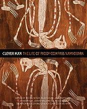 Clever Man: The Life of Paddy Compass Namadbara