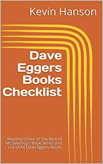 Dave Eggers Books Checklist: Reading Order of The Best of McSweeney's Book Series and List of All Dave Eggers Books (English Edition)