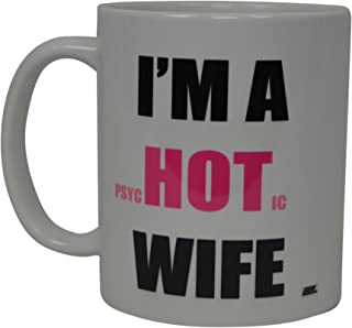 Best Funny Coffee Mug Hot Psychotic Wife Novelty Cup Wives Great Gift Idea Married Couple (Psychotic)