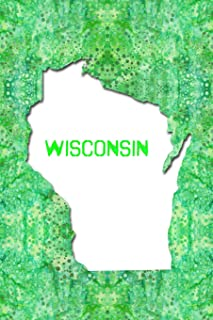 WISCONSIN: 6x9 lined journal : The Great State of Wisconsin USA : Badger State : America's Dairyland Notebook
