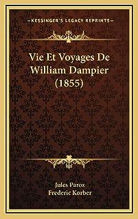 Vie Et Voyages De William Dampier (1855)