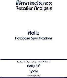 Rally S.A - Spain: Retailer Analysis Database Specifications (Omniscience Retailer Analysis - Spain Book 80616) (English Edition)