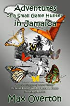 Adventures of a Small Game Hunter in Jamaica: Extended Distribution Version