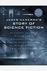 James Cameron's Story of Science Fiction Kindle Edition