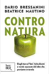 """Contro natura: Dagli OGM al """"bio"""", falsi allarmi e verità nascoste del cibo che portiamo in tavola Formato Kindle"""