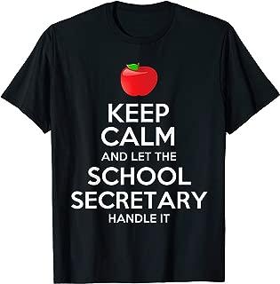 Keep Calm Let The School Secretary Handle It Gift T-Shirt T-Shirt