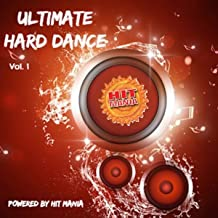 Hit Mania Presents: Ultimate Hard Dance [Explicit] (Vol.1)