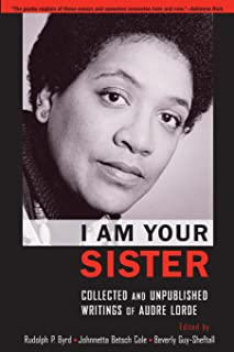 I Am Your Sister: Collected and Unpublished Writings of Audre Lorde (Transgressing Boundaries: Studies in Black Politics and Black Communities)