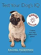 Test Your Dog's IQ Genius Edition: Confirm Your Dog?s Undiscovered Genius!