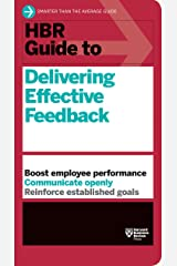 HBR Guide to Delivering Effective Feedback (HBR Guide Series) Kindle Edition