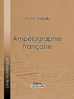 Ampélographie française: Comprenant la statistique, la description des meilleurs cépages, l'analyse chimique du sol et les...