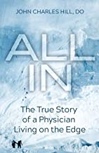 All In: The True Story of a Physician Living on the Edge