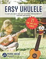 Sponsored Ad - Easy Ukulele: A Complete, Quick and Easy Beginner Ukulele Method for Kids and Adults