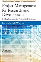 Project Management for Research and Development: Guiding Innovation for Positive R&D Outcomes (Best Practices in Portfolio, Program, and Project Management)