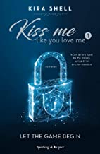 Permalink to Kiss me like you love me 1: Let the game begin: Versione italiana PDF