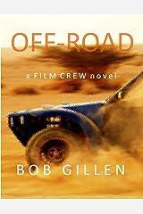 Off-Road: A Film Crew Short Novel (The Film Crew Book 1) Kindle Edition
