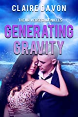 Generating Gravity (The Universe Chronicles Book 4) Kindle Edition
