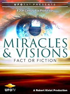 Miracles and Visions - Fact Or Fiction