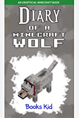Diary of a Minecraft Wolf: An Unofficial Minecraft Book Kindle Edition