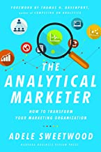 Analytical Marketer: How to Transform Your Marketing Organization