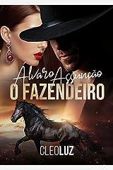 ÁLVARO ASSUNÇÃO - O FAZENDEIRO- Livro Único eBook Kindle