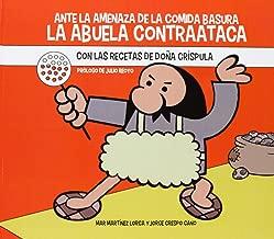 Ante La Amenaza De La Comida Basura, La Abuela Contraataca. Con Las Receteas De Doña Críspula (Recetas)