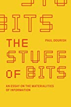 The Stuff of Bits: An Essay on the Materialities of Information (Mit Press)