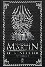 A Game of Thrones 1: Le Trône De Fer L'intégrale (French Edition)