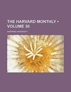 The Harvard Monthly (Volume 36)