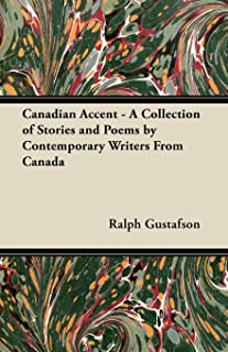 Canadian Accent - A Collection of Stories and Poems by Contemporary Writers From Canada
