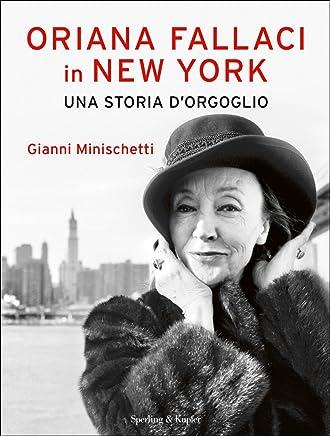 Oriana Fallaci in New York una storia dorgoglio (Varia)