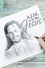 Aim to Be Like Jesus