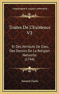 Traites De L'Existence V2: Et Des Attributs De Dieu, Des Devoirs De La Religion Naturelle (1744)