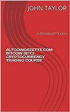 ALTCOINGAZETTE.COM BITCOIN (BTC) CRYPTOCURRENCY TRADING COURSE: ALTCOINGAZETTE.COM