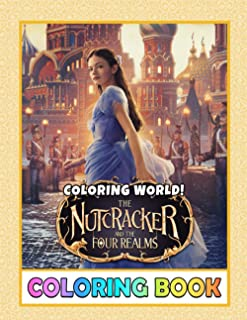 Coloring World - The Nutcracker and the Four Realms Coloring Book: Nutcracker and the four realms Coloring Book An Adult C...