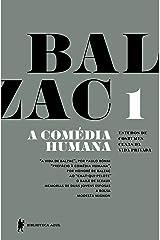 """A Comédia Humana - v. 1 (A vida de Balzac, Ao """"Chat-qui-pelote"""", O baile de Sceaux, Memórias de duas jovens esposas, A bolsa, Modesta Mignon) eBook Kindle"""