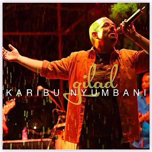 Karibu Nyumbani By Gilad On Amazon Music Amazon Com