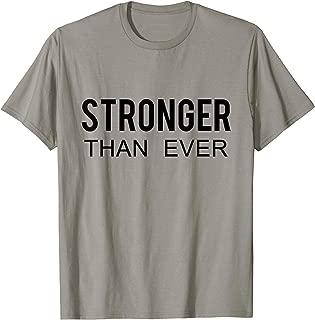 Best stronger than ever t shirt Reviews
